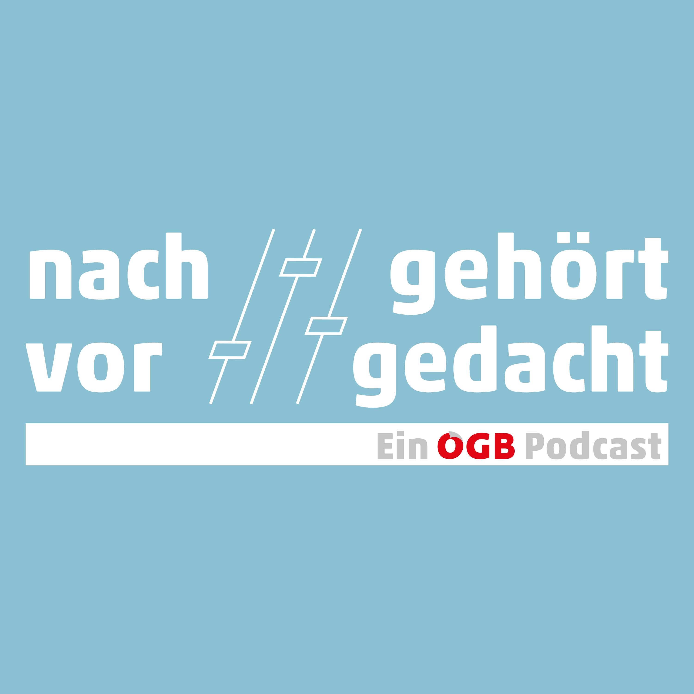 Podcast - Nachgehört / Vorgedacht - ein ÖGB Podcast
